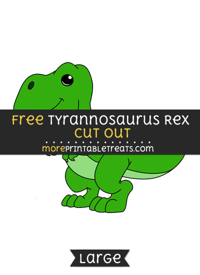 Free Tyrannosaurus Rex Cut Out - Large size printable