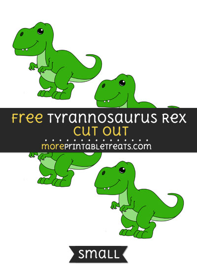 Free Tyrannosaurus Rex Cut Out - Small Size Printable