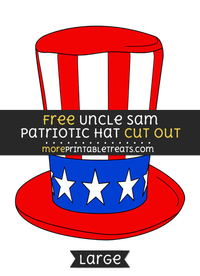 Free Uncle Sam Patriotic Hat Cut Out - Large size printable