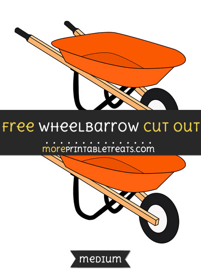 Free Wheelbarrow Cut Out - Medium Size Printable