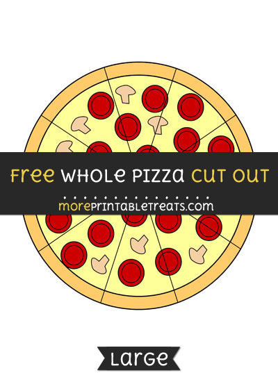 Free Whole Pizza Cut Out - Large size printable