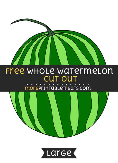 Free Whole Watermelon Cut Out - Large size printable